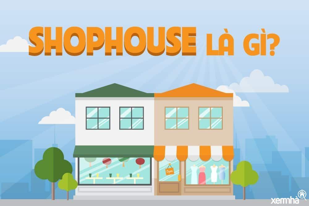 Shophouse là gì? Ưu điểm và hạn chế của mô hình kinh doanh Shophouse